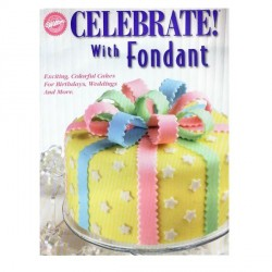 "Livre ""Celebrate with Fondant"" de Wilton"