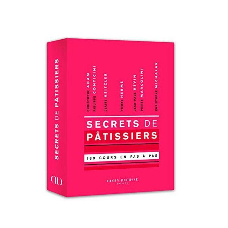 Secrets de pâtissiers - 180 cours illustrés en pas à pas