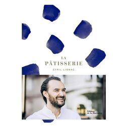 La pâtisserie - Cyril Lignac