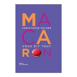 Macarons Christophe Felder vous dit tout