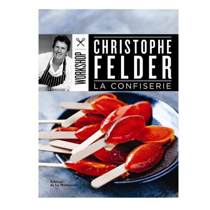 La Confiserie - Christophe Felder