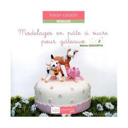 Modelages en pâte à sucre, de N. Quiquempois