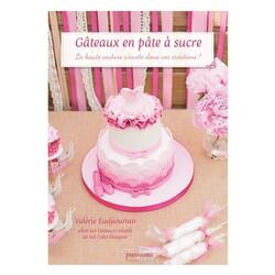 Gâteaux en pâte à sucre, de Valérie Eudjiourian