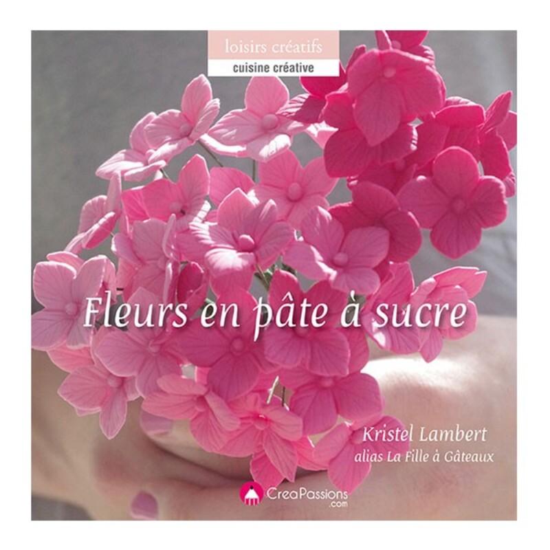 Fleurs en pâte à sucre, de Kristel Lambert