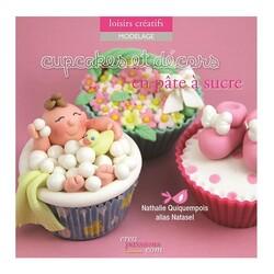 Cupcakes et décors en pâte à sucre, de Natasel